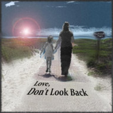 Love Don't Look Back