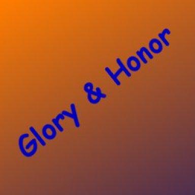 Glory and Honor