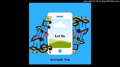 Let Me seranade you! ringtone on itunes and tuunes.com