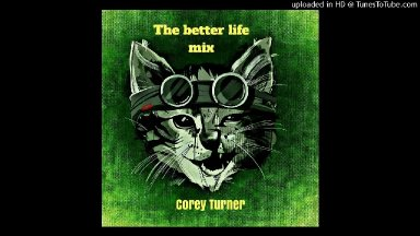 The better life mix by Corey Turner on itunes and amazon